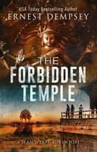 The Forbidden Temple - A Sean Wyatt Archaeological Thriller ebook by Ernest Dempsey