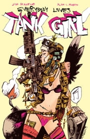 Everybody Loves Tank Girl #1 ebook by Alan C. Martin,Jim Mahfood