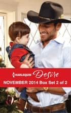 Harlequin Desire November 2014 - Box Set 2 of 2 - The Cowboy's Pride and Joy\From Enemy's Daughter to Expectant Bride\The Boss's Mistletoe Maneuvers ebook by Maureen Child, Olivia Gates, Linda Thomas-Sundstrom