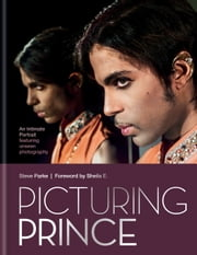 Picturing Prince - An Intimate Portrait ebook by Steve Parke