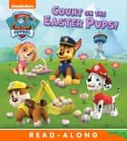 Count on the Easter Pups (PAW Patrol) ebook by Nickelodeon Publishing