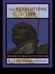 The Revolutions of 1989 ebook by Vladimir Tismaneanu