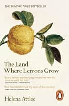 The Land Where Lemons Grow - The Story of Italy and its Citrus Fruit ebook by Helena Attlee