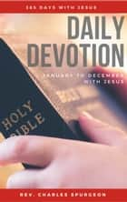 Daily Devotion - 365 Days With Jesus ebook by