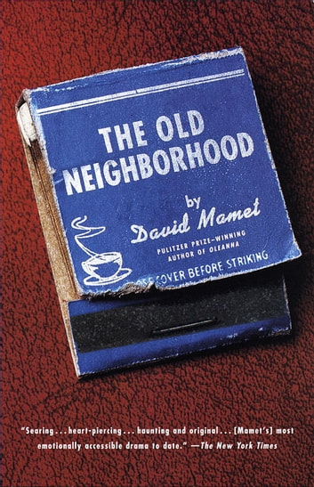 The Old Neighborhood ebook by David Mamet