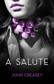 A Salute: (Writing as Anthony Morton) ebook by John Creasey