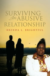 Surviving An Abusive Relationship ebook by Brenda L. Brightful