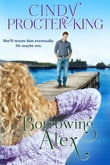 Borrowing Alex (A Romantic Comedy)