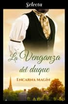 La venganza del duque ebooks by Encarna Magín