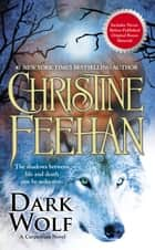 Dark Wolf ebook by Christine Feehan