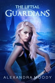 The Liftsal Guardians ebook by Alexandra Moody