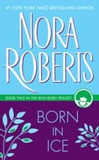 Born in Ice ebook by Nora Roberts