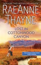 Lost in Cottonwood Canyon & How to Train a Cowboy - Lost in Cottonwood Canyon ebook by RaeAnne Thayne, Caro Carson