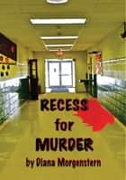 Recess for Murder ebook by Diana Thomas