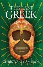 The Last Greek ebook by Christian Cameron