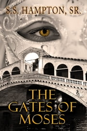 The Gates of Moses ebook by S. S. Hampton,Sr.