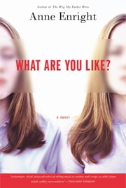 What Are You Like? - A Novel ebook by Anne Enright