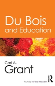 Du Bois and Education ebook by Carl A. Grant