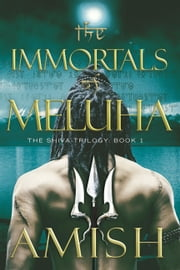 The Immortals of Meluha ebook by Amish Tripathi
