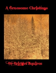 A Gruesome Christmas ebook by Bridget Squires