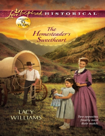 The Homesteader's Sweetheart (Mills & Boon Love Inspired Historical) ebook by Lacy Williams
