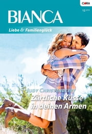 Zärtliche Küsse in deinen Armen ebook by Judy Christenberry