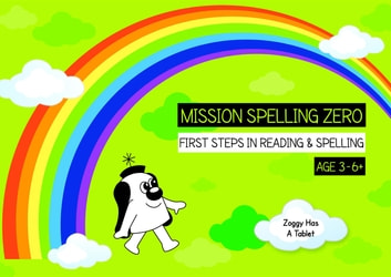 Zoggy Has A Tablet - Zoggy Zero Teaches Phonics And Spelling (Green Series) ebook by Sally Jones,Annalisa Jones