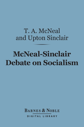 an analysis of socialism as an ideology by upton sinclair The final chapters of the jungle largely abandon the narrative, functioning as an explanation and an argument for socialism insofar as they tell a story, it is the story of jurgis's process of conversion to socialism the newly introduced ostrinski and schliemann are less dramatic characters than.