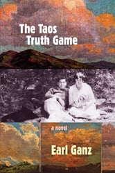 The Taos Truth Game ebook by Earl Ganz