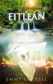 Eitlean - Book Three of the Daearen Realms ebook by Emmy Gatrell