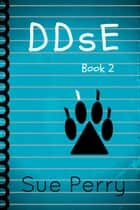 DDsE, Book 2 ebook by Sue Perry
