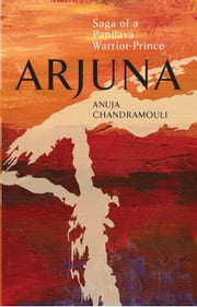 ARJUNA ebook by Anuja Chandramouli
