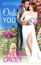 Only You: Love to the Rescue ebook by Rachel Lacey