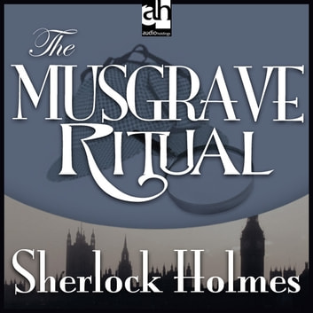 The Musgrave Ritual audiobook by Arthur Conan Doyle
