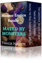 Mated by Monsters (Monsters Erotica Bundle) ebook by Thalia Nighte