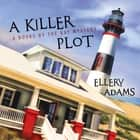 A Killer Plot audiobook by Ellery Adams, Karen White