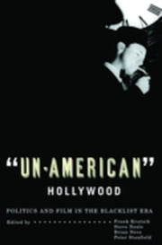 'Un-American' Hollywood: Politics and Film in the Blacklist Era ebook by Stanfield, Peter
