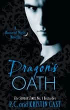 Dragon's Oath - Number 1 in series ebook by P C Cast, Kristin Cast