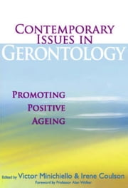 Contemporary Issues In Gerontology: Promoting Positive Ageing ebook by Minichiello, Victor
