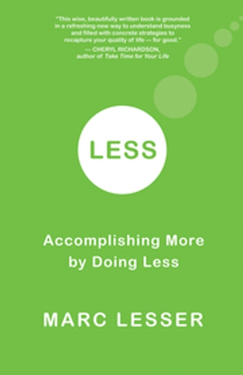Less - Accomplishing More by Doing Less ebook by Marc Lesser