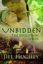 Unbidden ebook by Jill Hughey