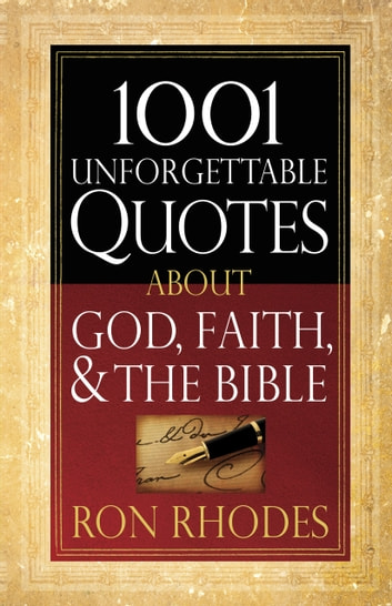 1001 Unforgettable Quotes About God Faith And The Bible Ebook By