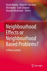 Neighbourhood Effects or Neighbourhood Based Problems? - A Policy Context ebook by