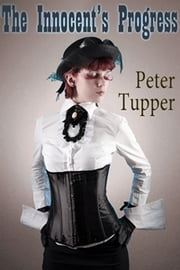 The Innocent's Progress - and Other Stories ebook by Peter Tupper