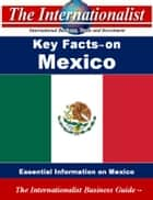 Key Facts on Mexico - Essential Information on Mexico ebook by Patrick W. Nee