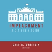 Impeachment - A Citizen's Guide audiobook by Cass R. Sunstein