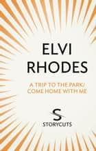 A Trip to the Park/Come Home with Me (Storycuts) ebook by Elvi Rhodes