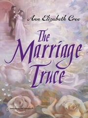 The Marriage Truce ebook by Ann Elizabeth Cree