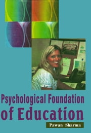 Psychological Foundation of Education - 100% Pure Adrenaline ebook by Pawan Sharma
