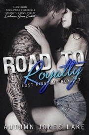 ROAD TO ROYALTY (LOST KINGS MC SERIES BOX SET) - Limited Edition Box Set with Exclusive Bonus Content ebook by Autumn Jones Lake